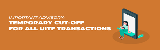 Temporary Cut-off for All UITF Transactions