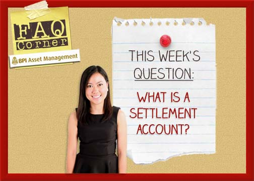 Investment FAQ: What is a Settlement Account?